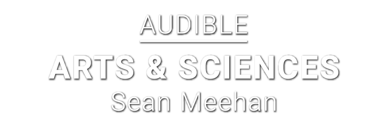 Audible-Arts & Sciences-Sean Meehan