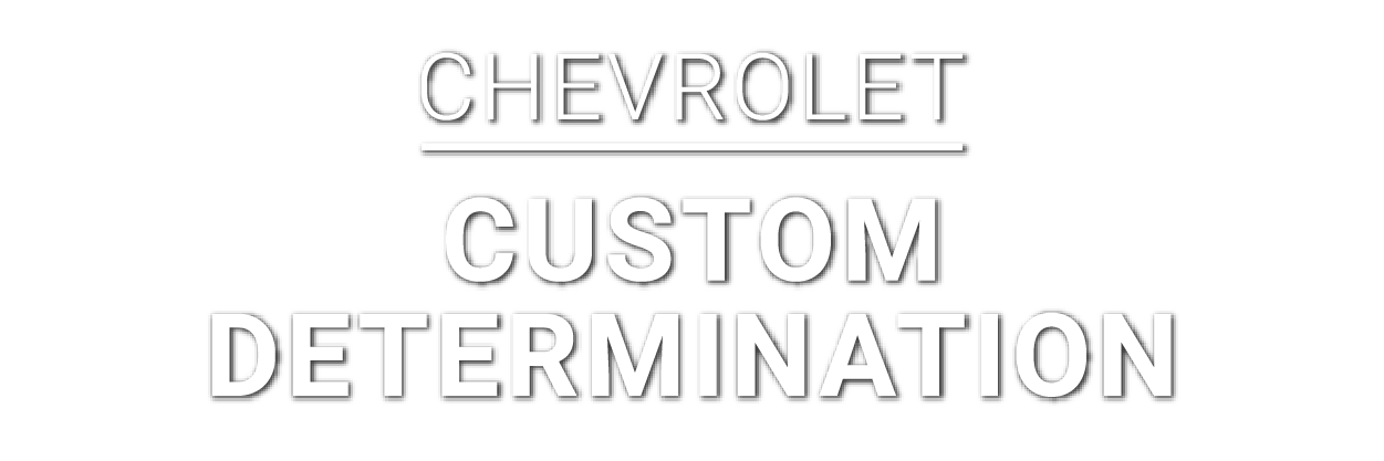 Chevrolet-Custom Determination